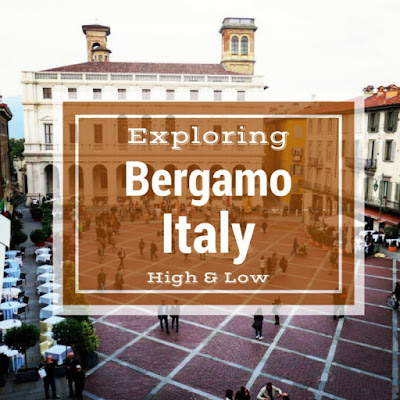 Exploring Bergamo High and Low on a Weekend City Break from Dublin