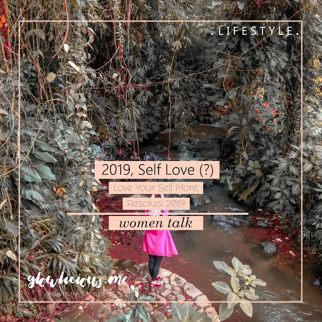 Love Your Self More, Resolusi 2019