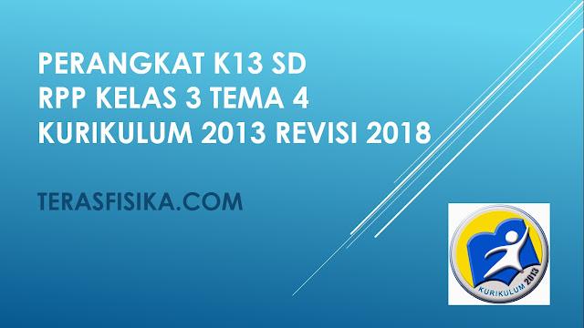 RPP SD Kelas 3 Tema 4 Kurikulum 2013 Revisi 2018