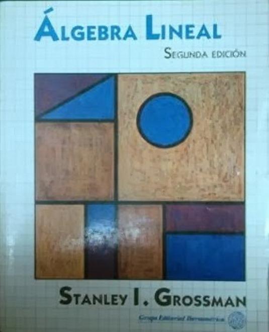 ALGEBRA LINEAL - STANLEY GROSSMAN %C3%81lgebra+Lineal%2C+2da+Edici%C3%B3n+-+Stanley+I.+Grossman-FREELIBROS.ORG