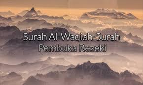 Kelebihan Surah AL-WAQIAH