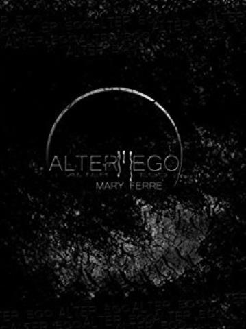 Alter Ego - Mary Ferre