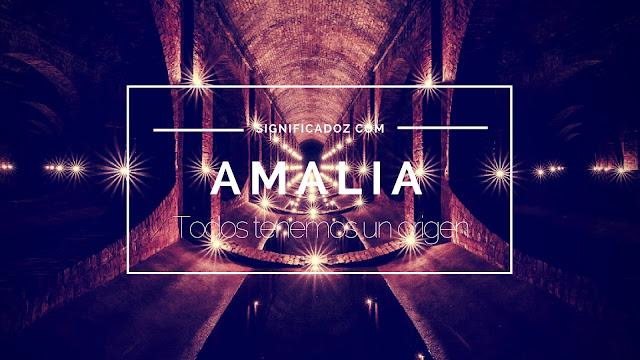 Significado y Origen del Nombre Amalia ¿Que Significa?