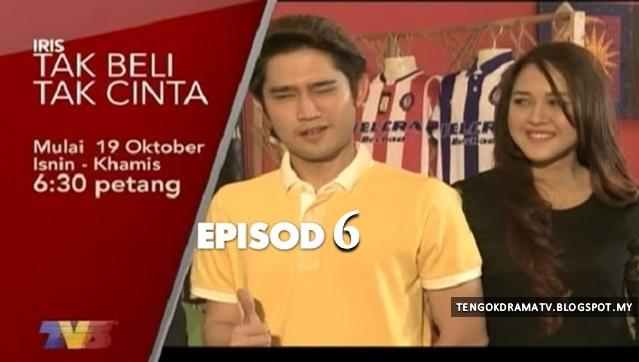 Drama Tak Beli Tak Cinta – Episod 6