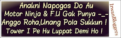 Anakni Napogos Do Au, Motor Ninja & FU Gak Punya, Anggo Roha, Unang Pola Sukkan! Tower I Pe Hu Luppat Demi Ho!
