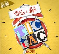 Baixar Tic Tac Tá Chegando a Hora Lucas Lucco Part. Mc Lan Mp3 Gratis