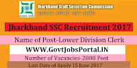 Jharkhand Staff Selection Commission Recruitment 2017– 2808 Lower Division Clerk, Panchayat Secretary