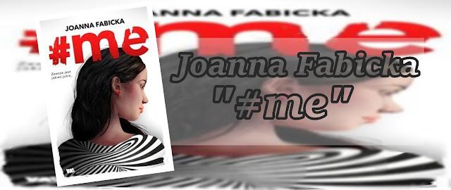 #75 - Joanna Fabicka || #me