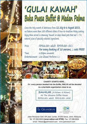 Gulai Kawah - Le Grandeur Palm Resort, Senai  Dewasa RM66+  Kanak-kanak RM33+  Beli 10 Percuma 1  Harga Promosi sebelum 7 Julai 2013:  RM35 nett     Untuk tempahan : 07 599 600 ext: 8705