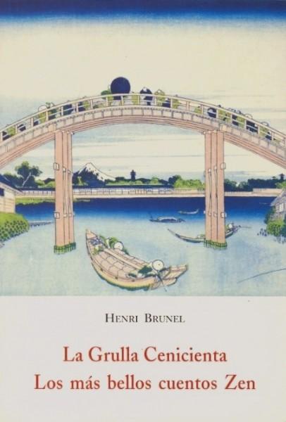 La Grulla Cenicienta (Los mas bellos cuentos Zen) de Henri Brunel