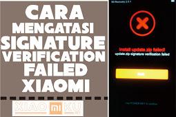 Cara Mengatasi Signature Verification Failed Xiaomi