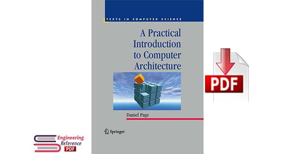 A Practical Introduction to Computer Architecture by Daniel Page