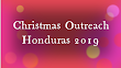 Christmas Outreach Honduras 2019