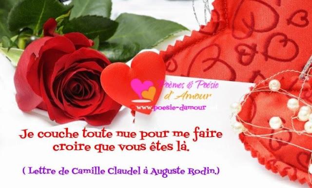 Lettre d'amour de Camille Claudel ; Je couche toute nue pour me faire croire que vous êtes là.