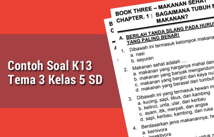 Contoh Soal K13 Tema 3 Kelas 5 SD