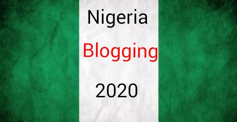 How Blogging Will Be Like In Nigeria 2020