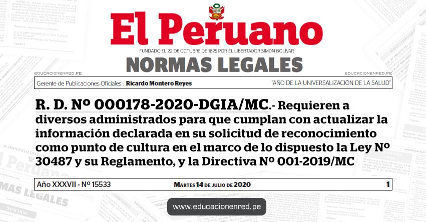 R. D. Nº 000178-2020-DGIA/MC.- Requieren a diversos administrados para que cumplan con actualizar la información declarada en su solicitud de reconocimiento como punto de cultura en el marco de lo dispuesto la Ley Nº 30487 y su Reglamento, y la Directiva Nº 001-2019/MC