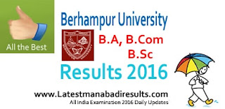 Berhampur University Results 2016 B.A, B.Com, B.Sc, India Results BU Odisha Result 2016, Berhampur University BA B.Sc B.Com +3 TDC 1st 2nd 3rd Year Exam Result 2016