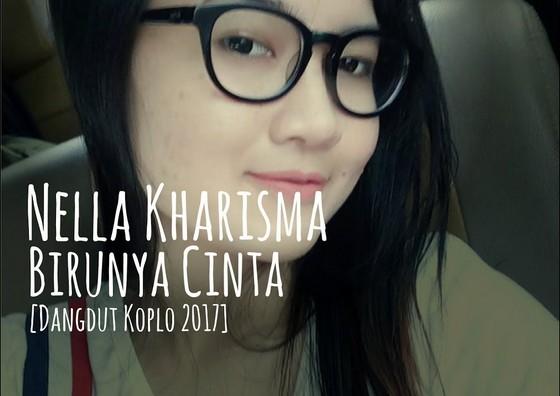 Lirik Lagu Birunya Cinta Nella Kharisma Asli dan Lengkap Free Lyrics Song