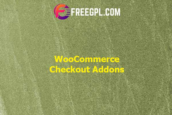 WooCommerce Checkout Addons Nulled Download Free