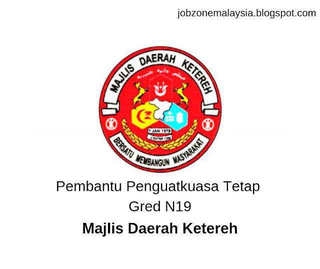 Pembantu Tadbir Tetap Gred N19 - Majlis Daerah Ketereh