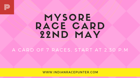 Mysore Race Card 22nd May