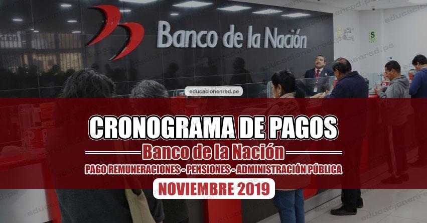 CRONOGRAMA DE PAGOS Banco de la Nación (NOVIEMBRE 2019) Pago de Remuneraciones - Pensiones - Administración Pública - www.bn.com.pe