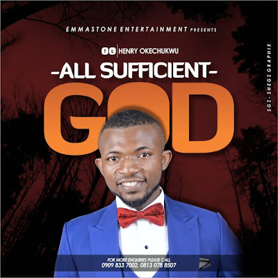 Music: Henry Okechukwu - All Sufficient God |