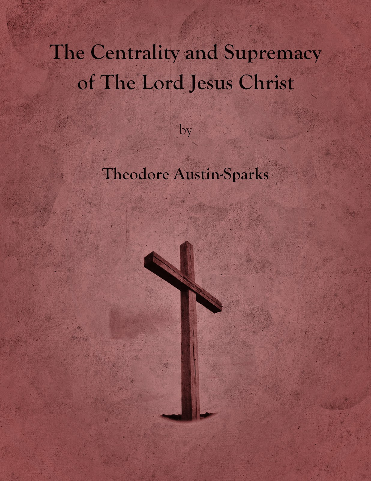 The Centrality and Supremacy of Jesus Christ | The Website & Blog of David D. Flowers