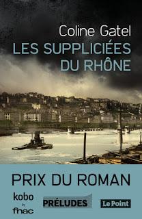 Les suppliciées du Rhône Coline GATEL avis roman