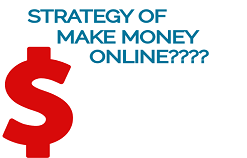 Strategy Of Make Money Online