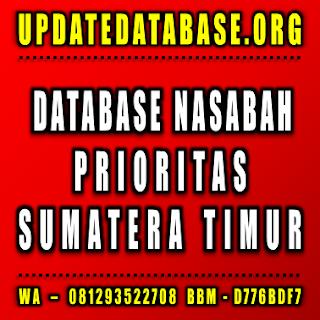 Jual Database Nasabah Prioritas Sumatera Timur