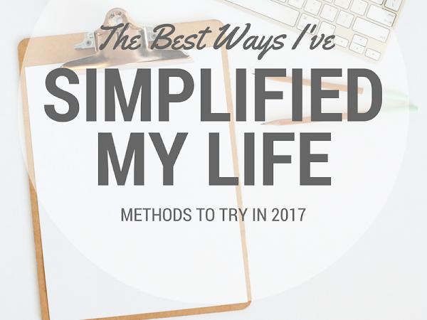 Best Ways I've Simplified My Life