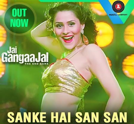 Sanke Hai San San - Jai GangaaJal (2016)