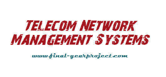 Telecom Network Management Systems (TNMS)
