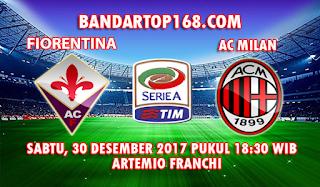 Prediksi Fiorentina vs AC Milan 30 Desember 2017