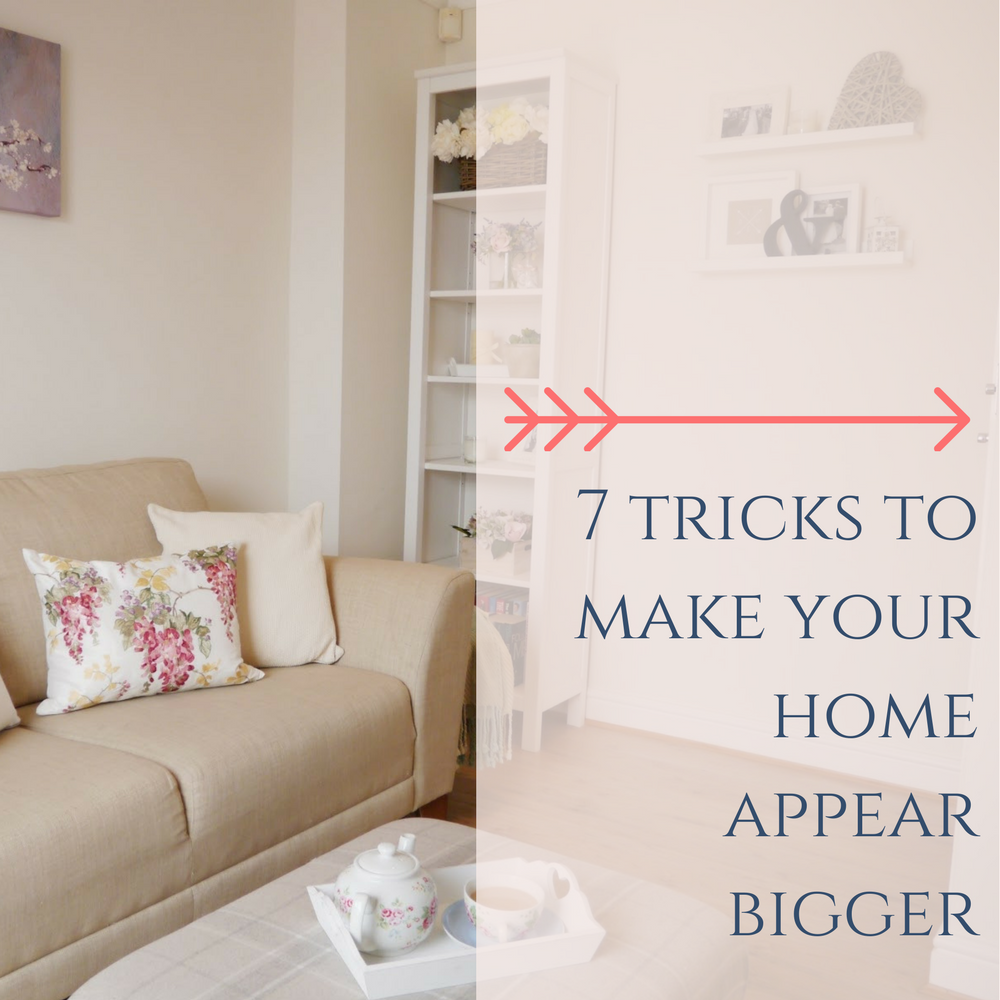 7 Tricks To Make Your Home Appear Bigger