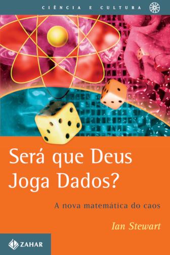 Será que Deus joga dados? A nova Matemática do caos.