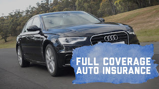 Things You Should Know about Full Coverage Auto Insurance