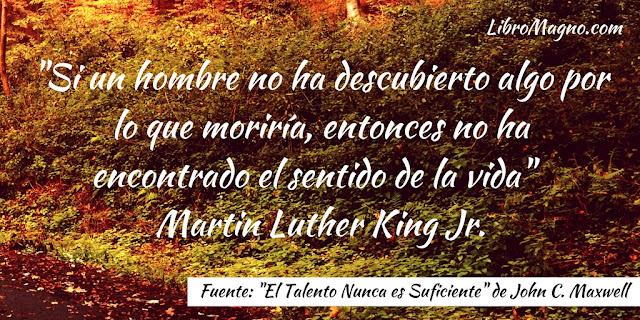 """""""Si un hombre no ha descubierto algo por lo que moriría, entonces no ha encontrado el sentido de la vida""""  Martin Luther King Jr."""