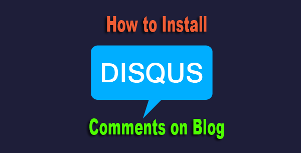 How to Install Disqus Comments on Blog