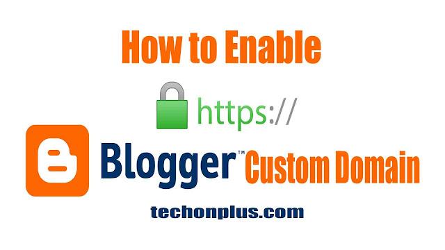 How to enable HTTPS on Blogger Custom Domain