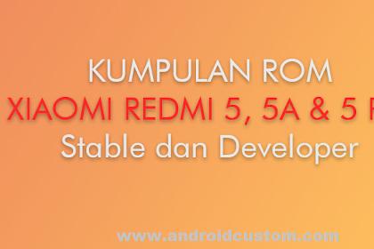 Kumpulan ROM Xiaomi Redmi 5, 5 Plus & Redmi 5A Stabel Version