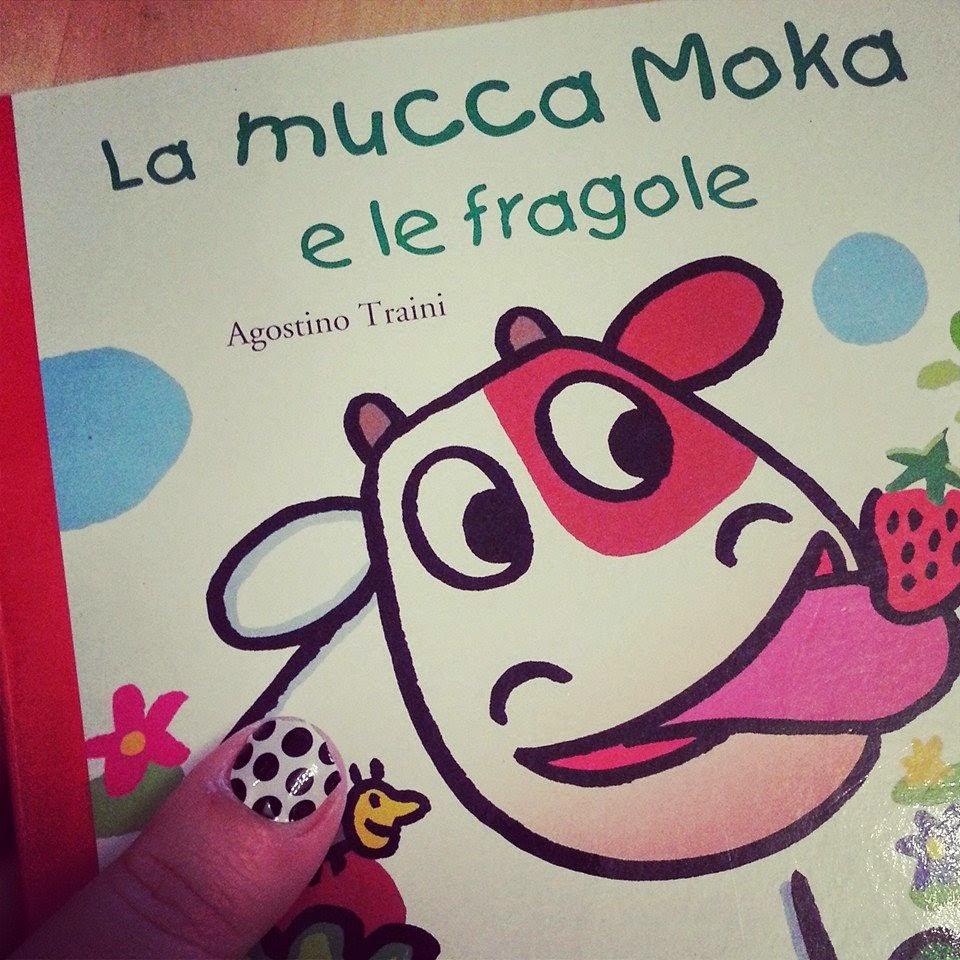 Latte&Cannella: Libri Per Bambini: La Mucca Moka E Le Fragole