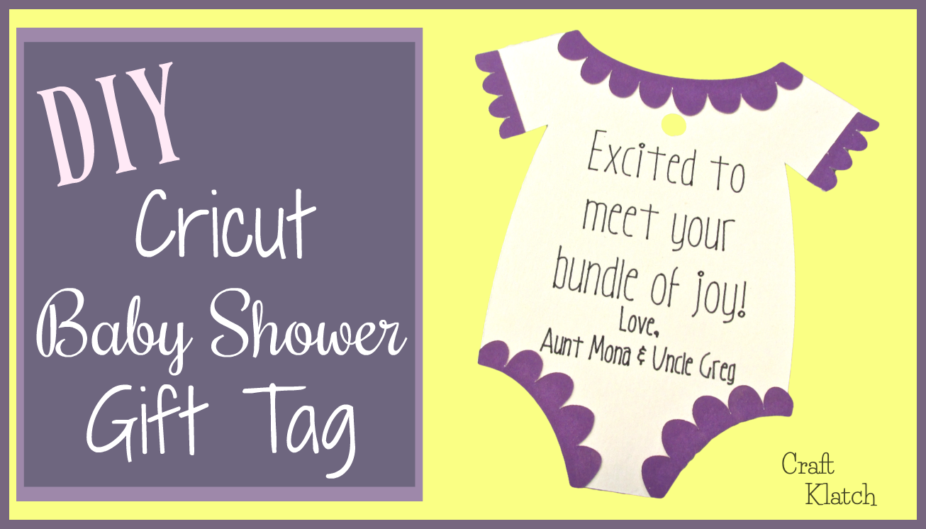 Craft Klatch Baby Shower Gift Tag Cricut Crafts Craft Klatch