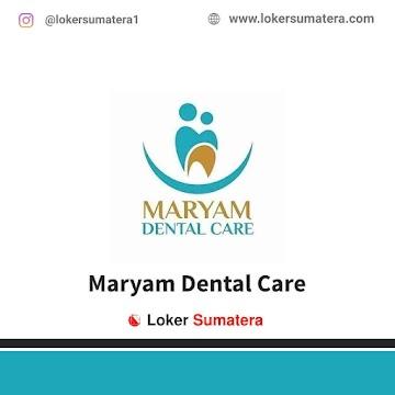 Lowongan Kerja Padang, Maryam Dental Care Juli 2021