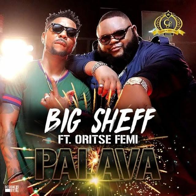 download-palava-by-big-sheff-ft-oritsefemi-mp3