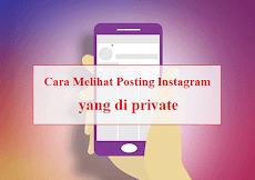 Cara Melihat Posting Instagram yang di Private tanpa harus Follow