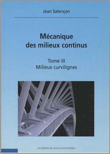 Livre : Mecaniques des milieux continus, Tome 3 Milieux curvilignes - Jean Salençon PDF