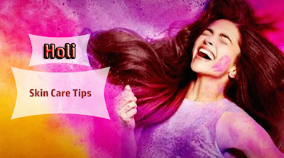Holi Skin Care Tips